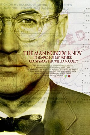 Man Nobody Knew: In Search of My Father CIA Spymaster William Colby